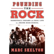 Pounding the Rock - Basketball Dreams and Real Life in a Bronx High School audiobook by Marc Skelton