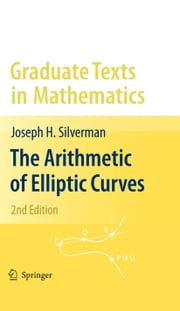 The Arithmetic of Elliptic Curves ebook by Joseph H. Silverman