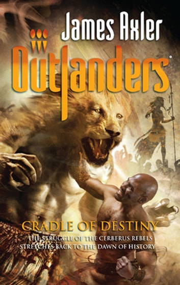 Cradle Of Destiny ebook by James Axler