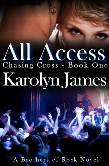 All Access (Chasing Cross Book One) ebook by Karolyn James