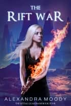 The Rift War ebook by Alexandra Moody