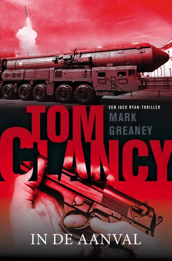Tom Clancy: In de aanval ebook by Mark Greaney
