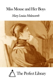 Miss Mouse and Her Boys ebook by Mary Louisa Molesworth