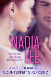 The Billionaire's Counterfeit Girlfriend ebook by Nadia Lee