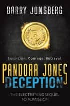 Pandora Jones: Deception ebook by Barry Jonsberg