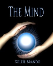 The Mind ebook by Soleil Brando