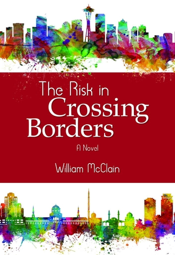 The Risk in Crossing Borders ebook by William McClain