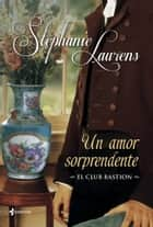 El club Bastion. Un amor sorprendente ebook by Stephanie Laurens, Raquel Duato