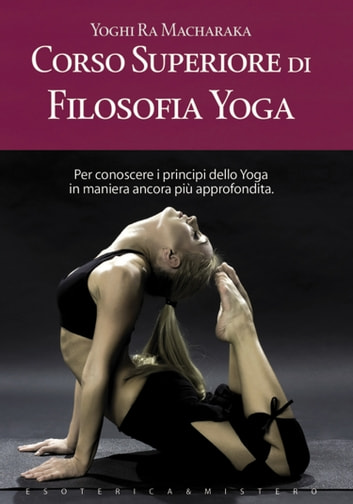 Corso superiore di filosofia yoga ebook by Yoghi Ramacharaka