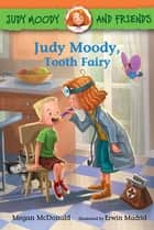 Judy Moody and Friends: Judy Moody, Tooth Fairy ebook by Megan McDonald, Erwin Madrid