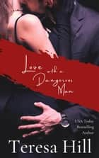 Love With A Dangerous Man - Spies, Lies & Lovers, #5 ebook by