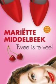 Twee is te veel ebook by Mariëtte Middelbeek