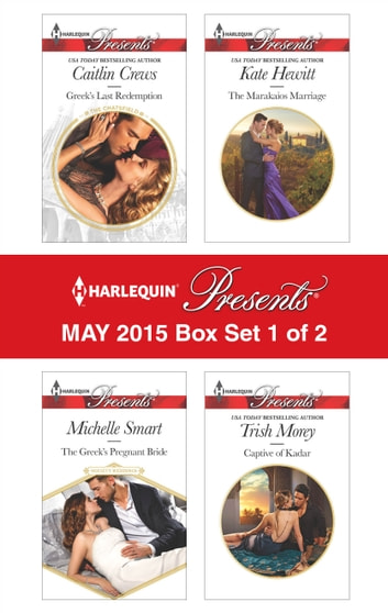 Harlequin Presents May 2015 - Box Set 1 of 2 - An Anthology ebook by Michelle Smart,Caitlin Crews,Kate Hewitt,Trish Morey