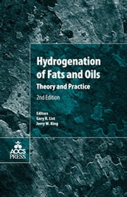 Hydrogenation of Fats and Oils - Theory and Practice ebook by Gary R. List,Jerry W. King