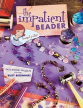 The Impatient Beader ebook by Margot Potter