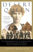 Desert Queen ebook by Janet Wallach