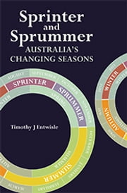 Sprinter and Sprummer - Australia's Changing Seasons ebook by Timothy Entwisle