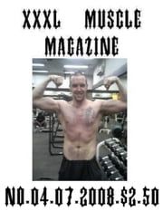 JASON W. NOSEWORTHY'S XXXL MUSCLE MAGAZINE NO.04 ebook by JASON W.  NOSEWORTHY