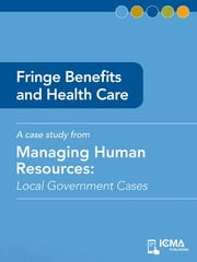 Fringe Benefits and Health Care: Managing Human Resources ebook by Dave  Millheim, James  M.  Banovetz