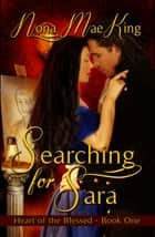 Searching for Sara ebook by Nona Mae King