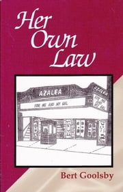 Her Own Law ebook by Bert Goolsby