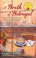 A Broth of Betrayal ebook by Connie Archer