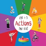 Actions for Kids age 1-3 (Engage Early Readers: Children's Learning Books) ebook by Dayna Martin,A.R. Roumanis