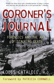 Coroner's Journal - Forensics and the Art of Stalking Death ebook by Kobo.Web.Store.Products.Fields.ContributorFieldViewModel