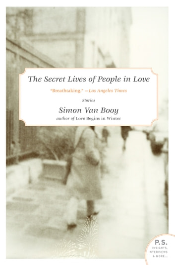 The Secret Lives of People in Love - Stories ebook by Simon Van Booy