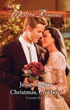 Jesse - Merry Christmas, Cowboy ebook by Lynnette Kent