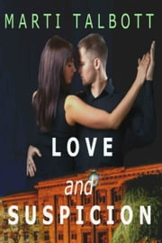 Love and Suspicion ebook by Marti Talbott