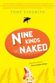 Nine Kinds of Naked ebook by Tony Vigorito