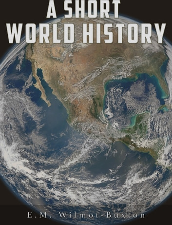 A Short World History Ebook By EM Wilmot Buxton
