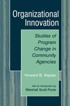 Organizational Innovation ebook by Howard B. Kaplan,Marshall Scott Poole