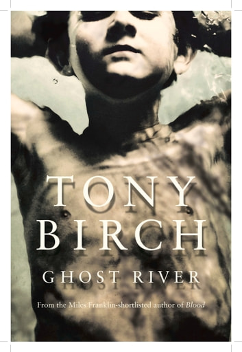 Ghost River ebook by Tony Birch