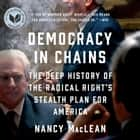 Democracy in Chains - The Deep History of the Radical Right's Stealth Plan for America audiobook by