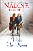 Hide Her Name ebook by Nadine Dorries
