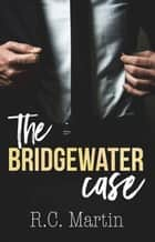 The Bridgewater Case ebook by R.C. Martin