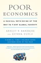 Poor Economics ebook by Abhijit Banerjee,Esther Duflo