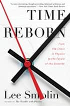 Time Reborn ebook by Lee Smolin