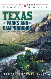 Lone Star Guide to Texas Parks and Campgrounds ebook by George Oxford Miller