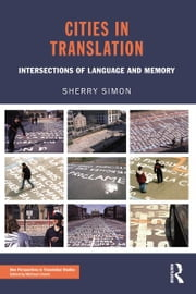 Cities in Translation - Intersections of Language and Memory ebook by Sherry Simon