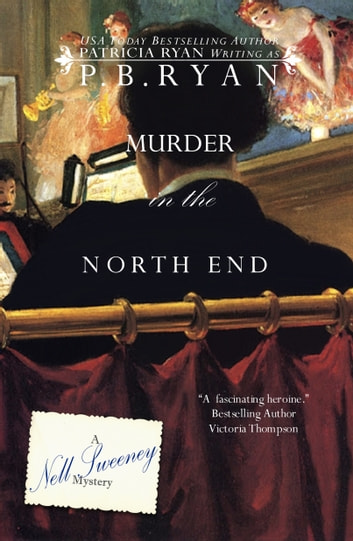 Murder in the North End (Nell Sweeney Mystery Series, Book 5) ebook by P.B. Ryan