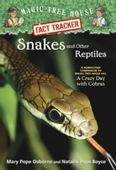Magic Tree House Fact Tracker #23: Snakes and Other Reptiles - A Nonfiction Companion to Magic Tree House #45: A Crazy Day with Cobras ebook by Mary Pope Osborne,Natalie Pope Boyce
