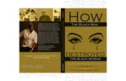 HOW THE BLACK MAN DESTROYED THE BLACK WOMAN ebook by Cowboy