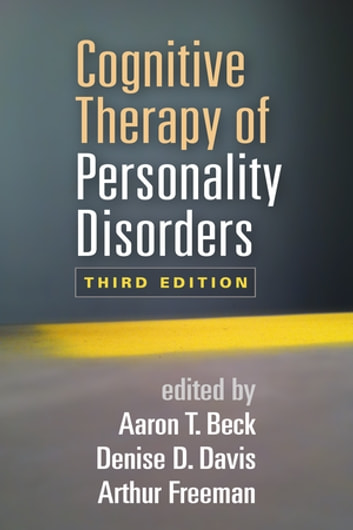 Cognitive Therapy of Personality Disorders, Third Edition ebook by