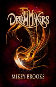 The Dream Makers ebook by Mikey Brooks