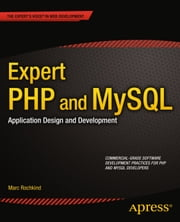 Expert PHP and MySQL - Application Design and Development ebook by Marc Rochkind