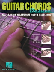 Guitar Chords Deluxe (Music Instruction) - Full-Color Photos & Diagrams for Over 1,600 Chords ebook by Hal Leonard Corp.