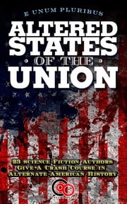 Altered States Of The Union ebook by Glenn Hauman,Peter David,David Gerrold